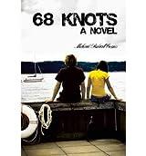 68 Knots [ 68 KNOTS ] by Evans, Michael Robert (Author ) on Apr-15-2007 Paperback