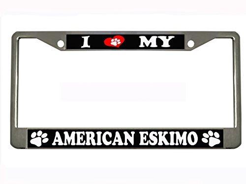 I LOVE MY AMERICAN ESKIMO Chrome Metal Auto License Plate Frame Car Tag Holder by New Custom Auto Tag