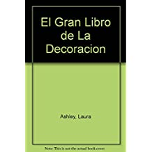 El Gran Libro de la Decoración (Decora con Laura Ashley / Manuales generales)