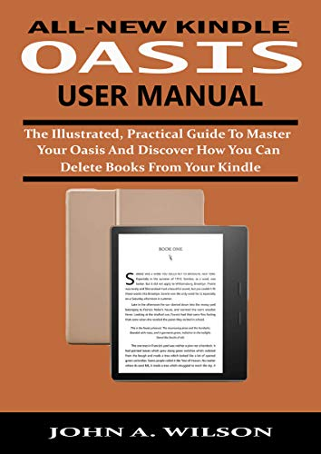 ALL-NEW KINDLE OASIS USER MANUAL: The Illustrated, Practical Guide ...