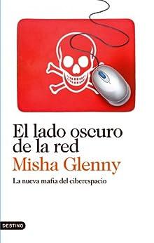 El lado oscuro de la red: La nueva mafia del ciberespacio de [Glenny, Misha]