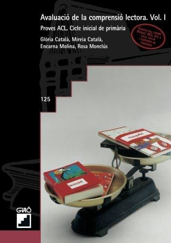 Avaluació de la comprensió lectora. Vol. I: 125 (Grao - Catala) por Glòria Català Agras