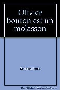 Olivier Bouton est un mollasson par Tomie de Paola