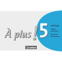 À plus! - Ausgabe 2004: Band 5 (cycle long) - Vokabeltaschenbuch