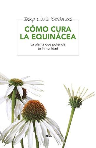 Como cura la equinácea (SALUD) por Josep Lluís Berdonces