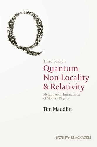 Quantum Non-Locality and Relativity: Metaphysical Intimations of Modern Physics 3rd edition by Maudlin, Tim (2011) Paperback