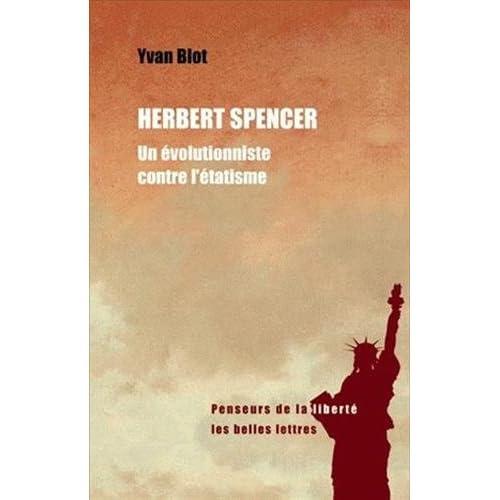 Herbert spencer, un évolutionniste contre l'étatisme