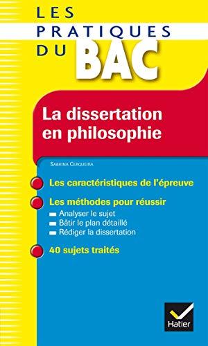 La dissertation en philosophie - Les Pratiques du Bac: Les méthodes de l'épreuve de philo