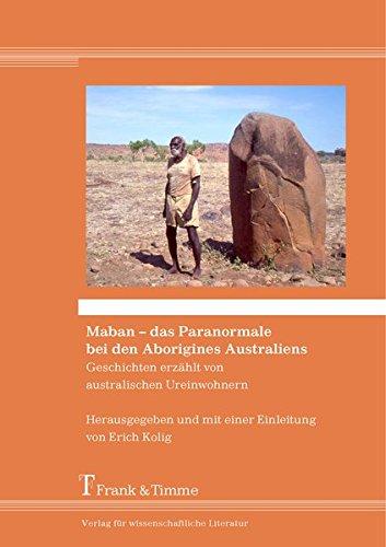Maban - das Paranormale bei den Aborigines Australiens: Geschichten erzählt von australischen Ureinwohnern