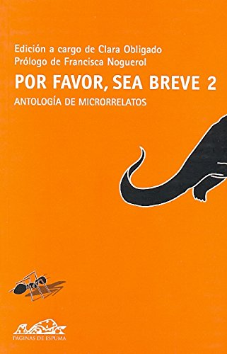 Por favor sea breve, 2: Antología de microrrelatos (Voces/ Literatura)