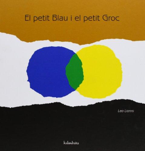 El Petit Blau I El Petit Groc (Llibres per a somniar) por Leo Lionni