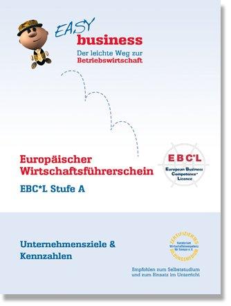 """EBCL Stufe A, Easy Business Buch """"Unternehmensziele und Kennzahlen"""""""