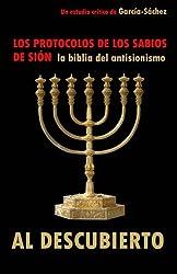 Los Protocolos de los Sabios de Sión: LA BIBLIA DEL ANTISIONISMO al descubierto