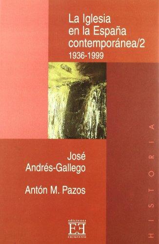 La Iglesia en la España contemporánea/2: 1936-1999 (Ensayo) por José Andrés-Gallego