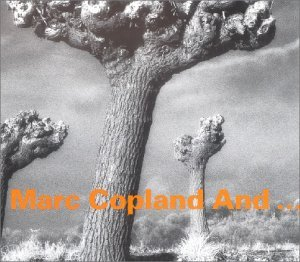 Marc Copland And ... by Marc Copland (2009-04-30)
