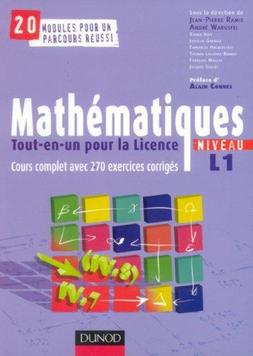 Mathmatiques tout-en-un pour la licence Niveau L1 : Cours complet et 270 Exercices corrigs