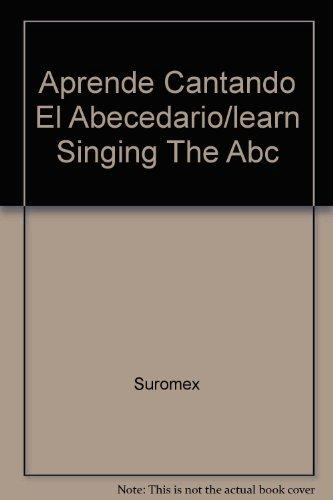 Aprende cantando el abecedario libro con cassette por Suromex
