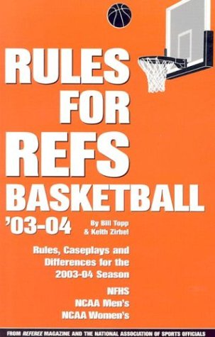 Rules for Refs: Basketball '03-04 por Bill Topp