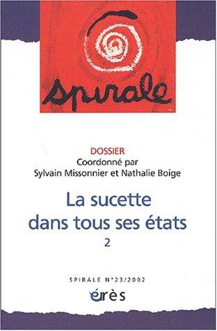 Spirale N° 23/2002 : La sucette dans tous ses états. Tome 2