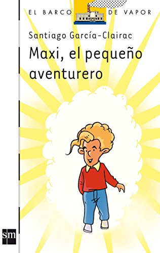 Maxi, el pequeño aventurero (Barco de Vapor Blanca) por Santiago García-Clairac