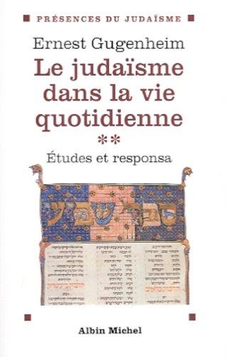 Le judaïsme dans la vie quotidienne, volume 2. Etudes et responsa