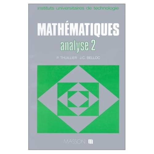 Mathématiques , analyse 2 : calcul intégral - équations différentielles