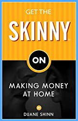 Get the Skinny on Making Money at Home