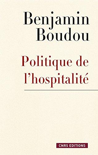 Politique de l'hospitalité. Une généalogie conceptuelle par Benjamin Boudou