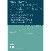 """Gesprächsanalyse und dokumentarische Methode: """"Qualitative Auswertung Von Gesprächen, Gruppendiskussionen Und Anderen Diskursen"""""""
