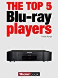 The top 5 Blu-ray players: 1hourbook (English Edition)