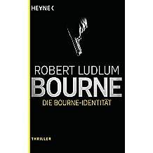 Die Bourne Identität: Thriller - (JASON BOURNE, Band 1)
