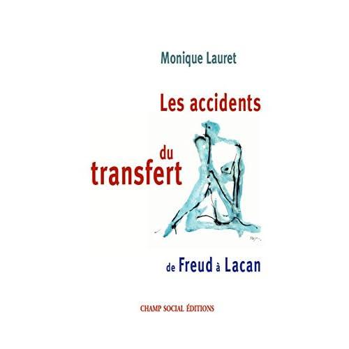 Les accidents du transfert. De Freud à Lacan. (Victimologie et criminologie)