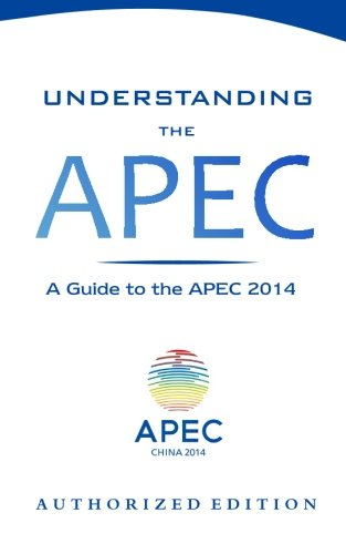 Understanding the APEC: A Guide to the APEC 2014