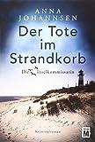 Der Tote im Strandkorb (Die Inselkommissarin, Band 1) - Anna Johannsen