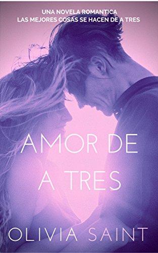 Amor de a Tres (Novela Romántica Trios nº 1)