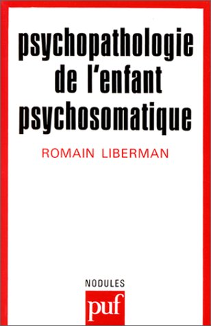 Psychopathologie de l'enfant psychosomatique par Romain Liberman