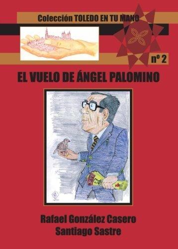 El Vuelo De Ángel Palomino