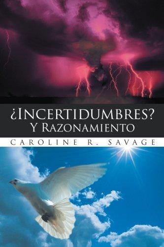 ¿Incertidumbres? Y Razonamiento por Caroline R. Savage