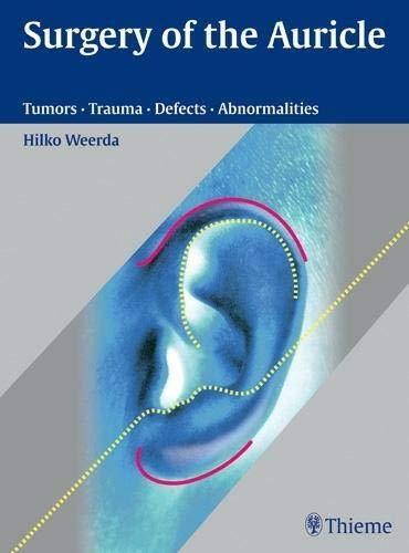 Ohr-plastischen Chirurgie (Surgery of the Auricle: Tumors-Trauma-Defects-Abnormalities)