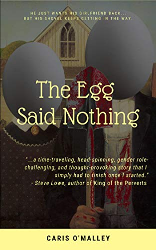The Egg Said Nothing (New Bizarro Author)