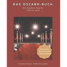 Das Oscar®-Buch: Die Academy Awards 1929 bis 2018