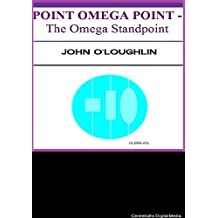 Point Omega Point: The Omega Standpoint (English Edition)