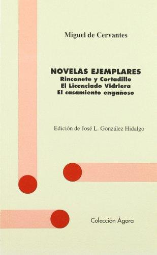 Novelas Ejemplares. Rinconete y C., el Licenciado Vidriera.