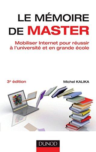 Le mémoire de master - 3e éd. : Mobiliser Internet pour réussir à l'université et en grande école (Méthod'o)