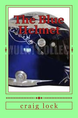 The Blue Helmet: Racing in the Zone por craig lock