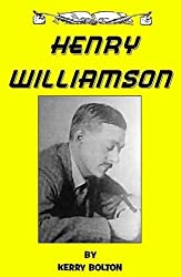 Henry Williamson: Herald of Ancient Sunlight (Historical Study) by Kerry Bolton (2002-10-01)