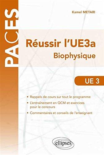Réussir l'UE3a Biophysique PACES par Kamel Metari
