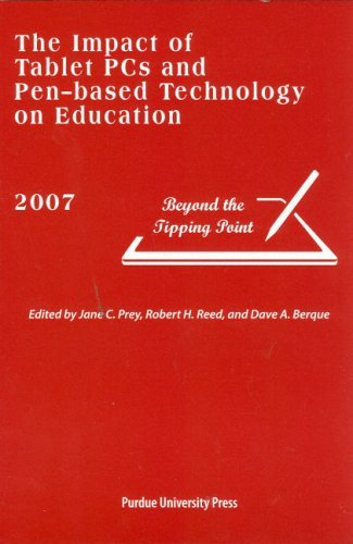 The Impact of Tablet PCs and Pen-based Technology on Education: Beyond the Tipping Point by Dave A. Berque (2007-09-30)