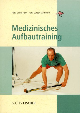 Medizinisches Aufbautraining by Hans-Georg Horn (2001-07-05)
