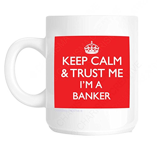 keep-calm-and-trust-me-i-m-a-banker-tazza-sulla-base-del-modello-keep-calm-and-carry-on-guerra-poste
